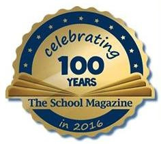 The School Magazine celebrating 100 Years.