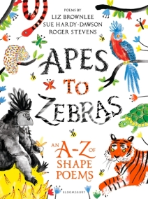 Apes to Zebras an A-Z of shape poems