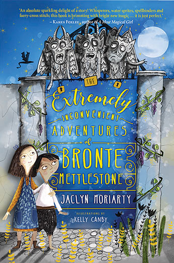 The extremely inconvenient adventures of Bronte Mettlestone. Cover is dark blue, with gargoyles and girl and a boy and the title is in gold foil.