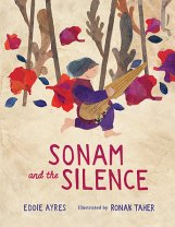 Sonam and the Silence by Eddie Ayers and Ronak Taher