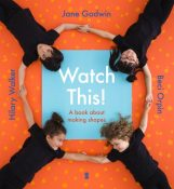 Watch this! a book about making shapes by J Godwin, B Orpin, H Walker