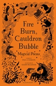 Fire Burn, Cauldron Bubble: Magical Poems chosen by Paul Cookson with illustrations by Eilidh Muldoon